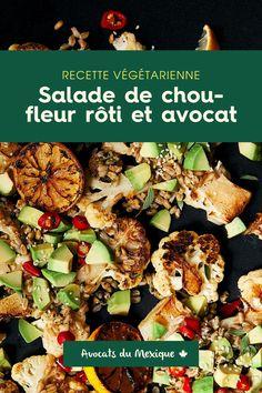 Essaye notre Salade de chou-fleur rôti, farro et avocat, un choix santé et végétarien! Avocados From Mexico, Chicken, Meat, Recipes, Food, Cauliflower Salad, Lawyers, Mexico, Vegetarische Rezepte