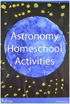 Astronomy Homeschool Activities / Everyday Learning -- a TON of easy and fun activities for studying astronomy with kids