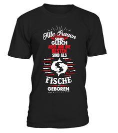 Alle frauen sind gleich fische   fishing kayak, funny fishing shirts, women fishing shirts, fishing shirts for men #fishing #fishingshirt #fishingquotes #hoodie #ideas #image #photo #shirt #tshirt #sweatshirt #tee #gift #perfectgift #birthday #Christmas
