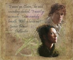 I want ye, Claire Outlander Quotes, Outlander Tv Series, Starz Series, Popular Book Series, Outlander Season 1, Great Love Stories, Jamie And Claire, Diana Gabaldon, Books