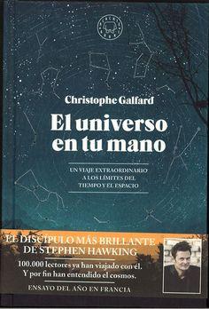 Considerado el mejor libro científico en 2015 en Francia, hace un recorrido divulgativo por todo lo quieras saber sobre el cosmos. Búscalo en http://absys.asturias.es/cgi-abnet_Bast/abnetop?SUBC=032401&ACC=DOSEARCH&xsqf99=(universo+mano+galfard)