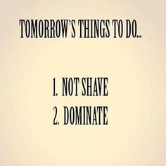 This can yes, work for both men and women, lol. . . Just cause I don't shave my legs all the time doesn't mean I won't dominate!