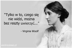 Tylko w to, czego się nie widzi... #Woolf-Virginia,  #Bóg-i-wiara, #Wyobraźnia