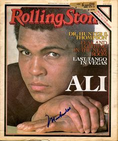 Rolling Stone cover signed by Muhammed Ali    http://gottahaveit.com/LotDetail.aspx?lotid=1841=0=None=0=0=2=50=1=Muhammad-Ali-Signed-Rolling-Stone-Magazine