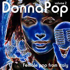 http://blaumusik.blogspot.it/2012/12/donna-pop-volume-2-female-pop-from-italy.html
