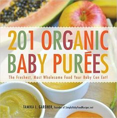 201 Organic Baby Purees: The Freshest, Most Wholesome Food Your Baby Can Eat! by Tamika L. 201 Organic Baby Purees: The Freshest, Most Wholesome Food Your Baby Can Eat! by Tamika L. Toddler Meals, Kids Meals, Toddler Food, Toddler Recipes, Kid Recipes, Infant Toddler, Summer Recipes, Easy Meals, Macros Dieta