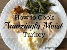 Turkey is a great thanksgiving tradition, but it is often so dry. Here is how to cook an amazingly moist turkey and save yourself from stress and mess.