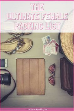 The Ultimate Packing List for all female travellers! Unsure what to pack before you set off on an adventure? Click here to find out!
