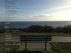 One of my favorite poems, on one of my favorite benches - forever looking out across the Pacific Ocean.