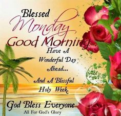 Blessed Monday Good Morning monday good morning monday quotes good morning quotes happy monday monday blessings monday quote happy monday quotes good morning monday monday quotes for family and friends Happy Monday Images, Good Morning Monday Images, Monday Pictures, Happy Monday Quotes, Monday Morning Quotes, Morning Quotes Images, Monday Pics, Night Quotes, Happy Monday Morning