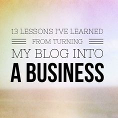 Blogging Tips | 13 Lessons I've Learned from Turning My Blog into a Business | on Medium.com