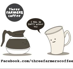 We know exactly how this little cup feels. You will always feel empty without Three #Farmers #Coffee in your lives once you starting using it! #threefarmers