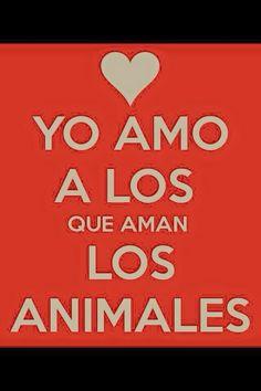 Yo amo a los que aman  los animales