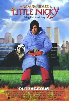 Little Nicky. I've seen it when it's on tv and there isn't anything else but infomercials