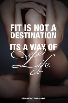 Fit is not a destination... It is a way of life! #fitness #health #body