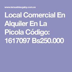 Local Comercial En Alquiler En La Picola Código: 1617097  Bs250.000