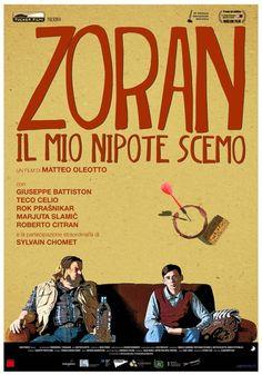 Locandina film Zoran - Il mio nipote scemo (2013) - Trovacinema
