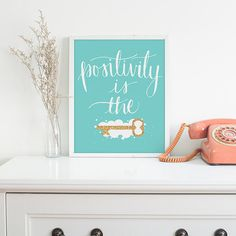 INSTANT DOWNLOAD: - Positivity is the key! Perfect to be framed and hung on your wall.  - This is an instant download of 2 JPEG images. - No