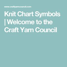 Knit Chart Symbols | Welcome to the Craft Yarn Council
