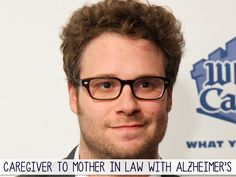 Seth Rogen is a caregiver to his mother in law with Alzheimer's | 21 Inspiring Celebrity Caregivers