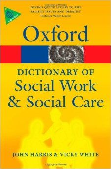 A Dictionary of Social Work and Social Care by John Harris (School of Health and Social Studies University of Warwick) - Oxford University… Social Work Practice, School Social Work, Social Work Theories, University Of Warwick, Child Protective Services, Criminology, Social Services, Career Education, Social Science