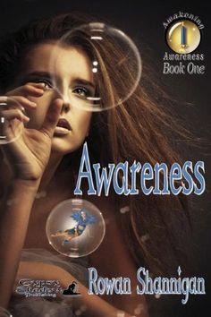 Awareness by Rowan Shannigan, http://www.amazon.com/dp/1619500450/ref=cm_sw_r_pi_dp_Tlotqb0KTP62F