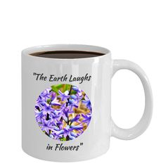 Love this with its quote by Ralph Waldo Emerson - so poetic! And these perky hyacinths seemed to be illustrating his point! Premium Coffee, Ceramic Cups, Flower Seeds, Custom Mugs, Love Flowers, Craft Fairs, Coffee Cups, Vibrant Colors, Earth