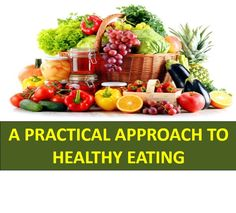 A Practical Approach To Healthy Eating