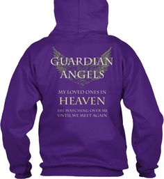 "Guardian Angels Purple Hoodie ""Guardian Angels, My Loved Ones in Heaven are Watching over me, Until we Meet again""  Many Sizes, Colors and Styles available."