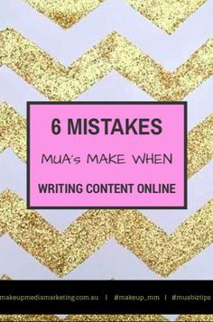 6 mistakes mua's make when writing content online