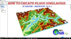 HOW TO CREATE A FLOOD SIMULATION IN ARCGIS 10.4.1