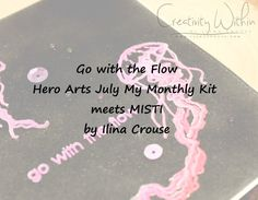 My Monthly Hero Go with the flow and MISTI