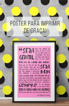 Poster para download grátis: pra gente lembrar de ser gentil, e de ser melhor // Poster para download grátis // palavras-chave: faça você mesma, DIY, inspiração, decoração, ideias, parede, poster, gratis, download