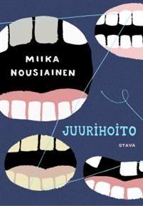 Miika Nousiainen: Juurihoito