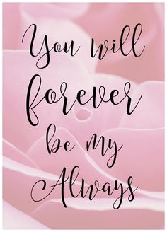 love quotes, you will forever be my always First Love Quotes, Missing You Quotes, Son Quotes, Husband Quotes, Love Yourself Quotes, Love Quotes For Him, Life Quotes, Qoutes, A Course In Miracles