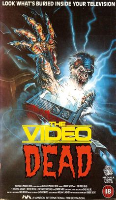 The Video Dead (1987)-This movie is so cheesy.  The dialogue and plot are ridiculous...probably why I love it :)