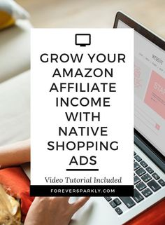 Learn how to grow your Amazon Affiliate Income with Native shopping ads. Video tutorial included and gives you a step by step instruction on setting up Amazon Native Shopping Ads. #amazon #bloggingtips #passiveincome