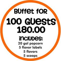 Your buffet includes the following: - 20 gallons of popcorn - 5 Flavors of Gourmet Popcorn - 5 Scoops - 5 Popcorn Flavor Labels - Popcorn Bags Full service popcorn buffets & candy bars are available!