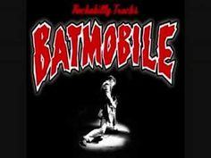 Batmobile - Rollin' Dynamite - YouTube