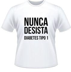 Camiseta Adulto Nunca desista Diabete Tipo 1
