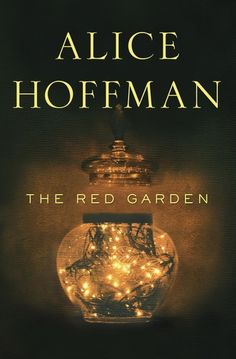 "Read ""The Red Garden A Novel"" by Alice Hoffman available from Rakuten Kobo. From the author of Reese Witherspoon Book Club pick The Rules of Magic comes a transfixing glimpse into a small American. I Love Books, Great Books, Books To Read, My Books, Alice Hoffman Books, Rules Of Magic, Reese Witherspoon Book Club, Come Undone, Practical Magic"