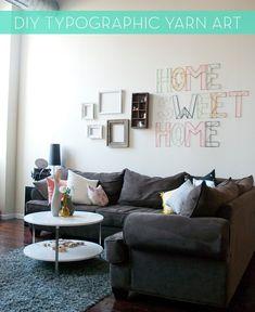 "Make It: Typographic ""Home Sweet Home"" DIY Yarn Art!"