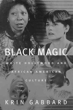 Magic: White Hollywood and African American Culture