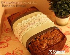 Strawberry Vanilla Banana Bread Recipe - yum! and wrapped up so prettily!