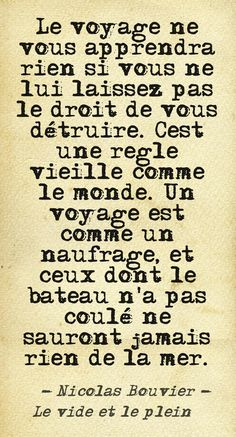 """Citation de Nicolas Bouvier, """"Le vide et le plein"""" Vide, Learn French, Southeast Asia, Learning, Quotes, Travel, Speak French, Backpacker, Proverbs Quotes"""