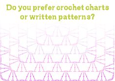 Crochet Charts vs. Written Patterns