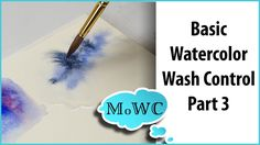 Part 3 of the Basic Wash Control series. Wet in Wet washes