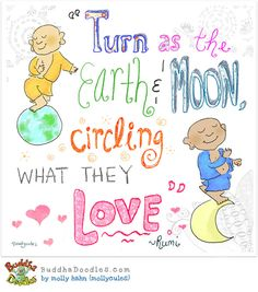 Turn as the Earth and moon cricling what they love.
