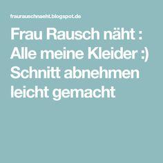 Frau Rausch näht : Alle meine Kleider :) Schnitt abnehmen leicht gemacht