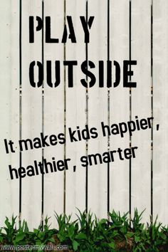 Play outside!
